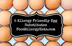 5 Allergy Friendly Egg Substitutes #vegan #foodallergies @Food Allergy Eats