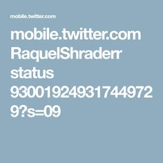 mobile.twitter.com RaquelShraderr status 930019249317449729?s=09