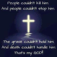 He laid down his life and took it up again... All loving all mighty God