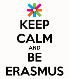 KEEP CALM AND BE ERASMUS
