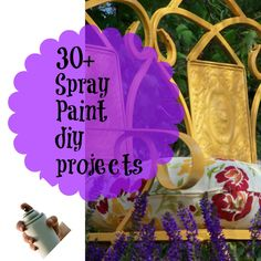30 + Spray paint projects. You can turn something old into something spectacular with just  a few sprays!