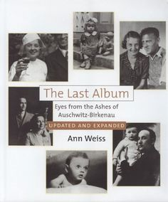 The Last Album: Eyes from the Ashes of Auschwitz-Birkenau by Ann Weiss http://www.amazon.com/dp/0827607849/ref=cm_sw_r_pi_dp_Ps9wwb199E357