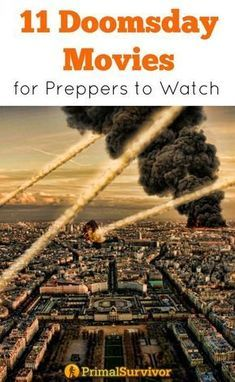 11 Doomsday Movies for Preppers to Watch. There us a lot of value to watching prepping movies. Aside from being entertaining, they are a good way to introduce the topic of disaster preparedness to your family or even your friends and neighbors.