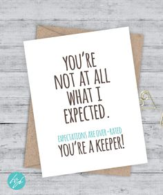 Boyfriend Card I like you Card I love you Card Funny Card Snarky Card Awkward Funny Blank Card - You're not at all what I expected by FlairandPaper on Etsy                                                                                                                                                                                 Mais