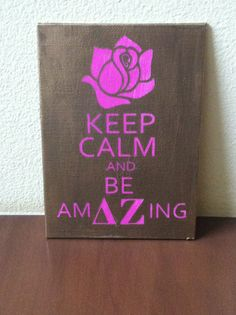 """Delta Zeta - Keep Calm and Be Amazing 5"""" x 7"""" canvas board painting on Etsy, $8.00"""