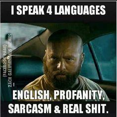 I speak 4 languages lol....