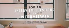 The Top 10 Interview Questions To Ask Your Interviewer + 5 Rules for Coming Up with Your Own on the Spot - Primer