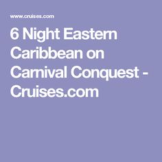6 Night Eastern Caribbean on Carnival Conquest - Cruises.com