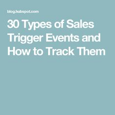 30 Types of Sales Trigger Events and How to Track Them Types Of Sales, Marketing Articles, Presentation, Track, Events, Runway, Truck, Running, Track And Field