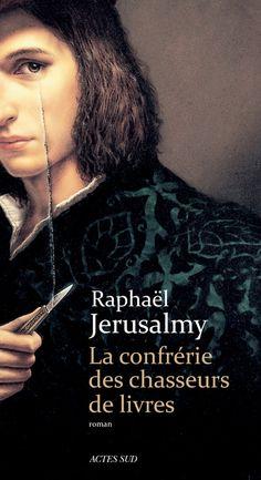 La Confrérie des chasseurs de livres | Raphael Jerusalmy / Actes Sud