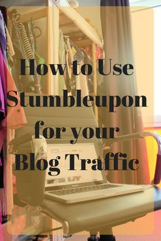 how to use Stumbleupon for your blog traffic
