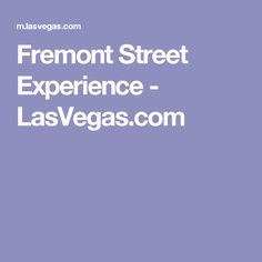 Fremont Street Experience - LasVegas.com 50080b74650