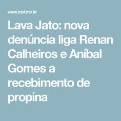 Lava Jato: nova denúncia liga Renan Calheiros e Aníbal Gomes a recebimento de propina