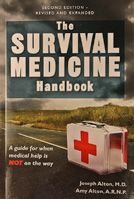 Thanks to everyone for their support of our second edition of The Survival Medicine Handbook(tm), #1 in Survival Skills on Amazon for almost 6 weeks now!