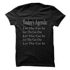 Todays Agenda: Let The Cat In, Let The Cat Out T-Shirts, Hoodies. BUY IT NOW ==► https://www.sunfrog.com/Pets/Todays-Agenda-Let-The-Cat-In-Let-The-Cat-Out.html?41382
