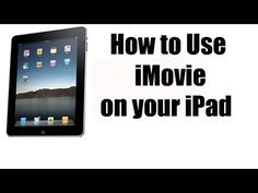 How to Use iMovie on the iPad - YouTube