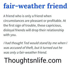 """""""Stay away from fair-weather friends for more happiness in life ..#friend #weather #life #lifequotes #instalike #instapic #TagsForLikes #followme…"""""""