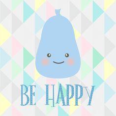 BE HAPPY BE HAPPY