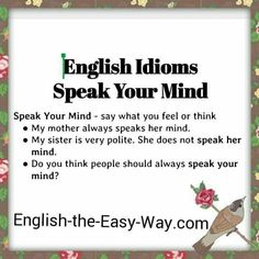 Is it good to _______________ ? 1. lie 2. speak your mind 3. both http://english-the-easy-way.com/Idioms/Idioms_Page1a.html #EnglishIdiom