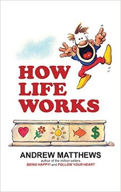 How Life Works - Kindle edition by Andrew Matthews. Self-Help Kindle eBooks @ Amazon.com.