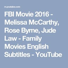 FBI Movie 2016 - Melissa McCarthy, Rose Byrne, Jude Law - Family Movies English Subtitles - YouTube