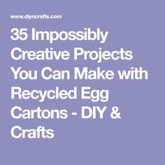 35 Impossibly Creative Projects You Can Make with Recycled Egg Cartons - DIY & Crafts