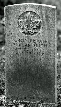 The grave of Pvt. Buckam Singh discovered after almost 90 years. The only military grave in Canada of the Sikh soldier from the World Wars. There is no cross like on Christian military graves and a mention of his birthplace in Punjab at the bottom. To learn more visit the SikhMuseum.com Exhibit - Private Buckam Singh, Discovering a Canadian Hero
