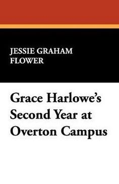 Grace Harlowe's Second Year at Overton Campus, by Jessie Graham Flower (Paperback)