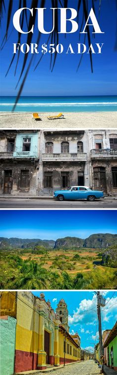 Travel to Cuba on a budget of only $50 a day. You can explore Havana, Varadero, Viñales, Trinidad, and more. Enjoy a vacation full of history, culture, food, fashion, people, and of course the beautiful beaches.