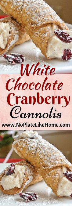 Easy White Chocolate Cranberry Cannolis made with cream cheese, dried cranberries, white chocolate, cinnamon, vanilla and powdered sugar. A great for Christmas, Valentine's Day, Easter or any occasion. Pin for later! #valentinesday #yummy #dessert #cannoli #delicious