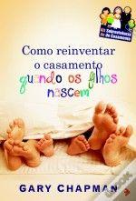 """""""Como reinventar o casamento quando os filhos nascem"""" de Gary Chapman"""