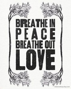 A mantra I often turn to, especially on hard days. :: Breathe In Peace Vintage Style Type Poster by The Love Shop