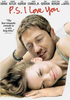 P.S. I Love You (2007) When she loses her beloved husband Gerry (Gerard Butler) to a brain tumor, grieving widow Holly Kennedy (Hilary Swank) is surprised to learn that he left a series of letters behind to help her cope with the pain of being without him. As the months drag on, Holly finds messages from Gerry that encourage her to go on living. But will the letters mire her deeper into the past, or will they give her the strength she needs to face the future?