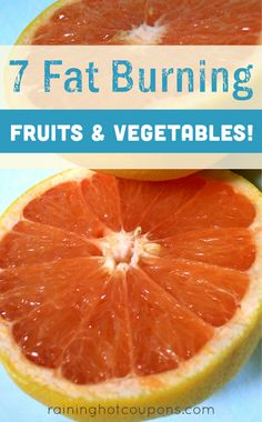 7 Fat Burning Fruits & Vegetables!