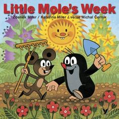 Little Mole´s Week Old Cartoons, All Kids, Beautiful Stories, S Stories, Freundlich, Mole, Childrens Books, Mickey Mouse, Disney Characters