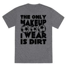 Real females earn their beauty on the field, fearlessly getting down and dirty when it's needed! Show off your aggressively tough side that needs no makeup to be both beauty and beast!  | HUMAN
