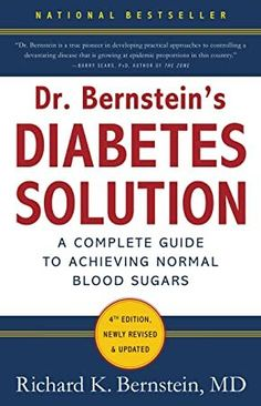 Bernstein's Diabetes Solution: The Complete Guide to Achieving Normal Blood Sugars Author : Richard K. Bernstein Pages : 560 pages Publisher : Little, Brown Spark Language : : 0316182699 : 9780316182690 Normal Blood Sugar, Blood Sugar Diet, Reduce Blood Sugar, High Blood Sugar, How To Control Sugar, Cure Diabetes Naturally, Diabetes Treatment, Diabetes Management, What To Read