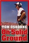 On Solid Ground by Tom Osborne  http://www.nebraskapress.unl.edu/product/On-Solid-Ground,675591.aspx