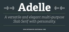 Adelle font - a flexible and multi-purpose slab serif typeface