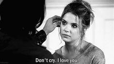 Pretty little liars. I love you. Hanna Marin, Caleb And Hanna, Pretty Little Liars, L Love You, Love Is Sweet, My Love, Tyler Blackburn, Ashley Benson, Pll Quotes