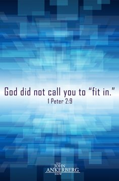 """God did not call you to """"fit in"""" 