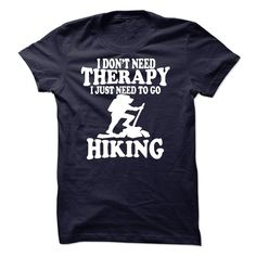 Awesome Tshirt (Tshirt Most Deals)  I DONT NEED THERAPY  I JUST NEED TO GO HIKING -  Shirts this week