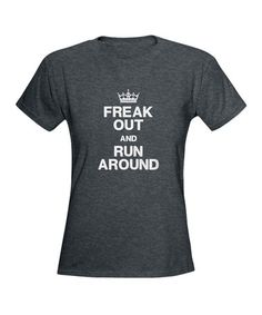 Take a look at this Heather Charcoal 'Freak Out and Run Around' Tee by CafePress on #zulily today!