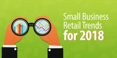 Let's take a look at five small business retail trends for 2018 that your business should keep an eye on, as well as a few tips to start preparing now. Retail Technology, Retail Trends, Business, Shopping, Store, Business Illustration