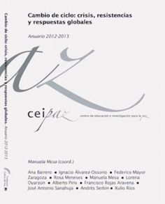 Cambio de ciclo : crisis, resistencias y respuestas globales : anuario 2012-2013 / Manuela Mesa (coordinardora) ; [Ana Barrero ... et al.]