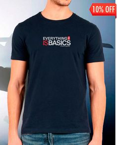 Everything is Basics T-Shirt for Men