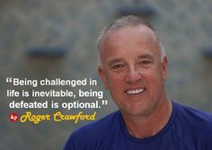 """Being challenged in life is inevitable, being defeated is optional."" - #RogerCrawford"