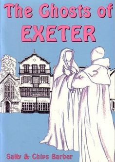 Ghosts of Exeter, http://www.amazon.co.uk/dp/1899073434/ref=cm_sw_r_pi_awdl_u.qGtb0ZQ0AWA