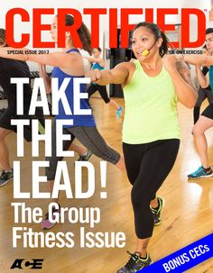ACE - Certified™: GFI Special Issue 2017 - Creating a Class Blueprint: Elevate the Experience Through Proper Planning Ace Fitness, Senior Fitness, Fitness Programs, Workout Programs, Fitness Certification, Daily Burn, Group Fitness Classes, 3d Painting, Continuing Education