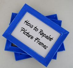 How to Repaint a Picture Frame - DIY Photo Frame Repainting